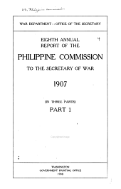 Report of the United States Philippine Commission to the Secretary of War ...: Part 1