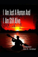 I Am Just A Human And I Am Still Alive