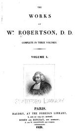 The Works of Wm. Robertson: Volume 1