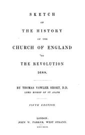 Sketch of the history of the Church of England to the Revolution, 1688 ... Fifth edition