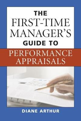 The First time Manager s Guide to Performance Appraisals