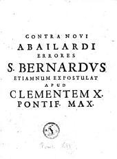 Contra novi Abailardi errores S. Bernardus etiamnum expostulat apud Clementem X.
