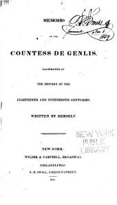 Memoirs of the Countess de Genlis: Illustrative of the History of the Eighteenth and Nineteenth Centuries, Volume 1
