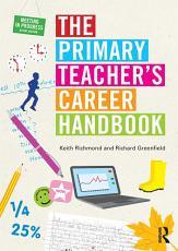 The Primary Teacher s Career Handbook PDF