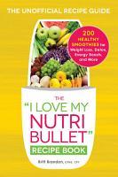 The I Love My NutriBullet Recipe Book PDF