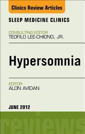 Hypersomnia, An Issue of Sleep Medicine Clinics - E-Book