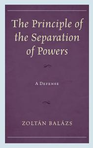 The Principle of the Separation of Powers Book