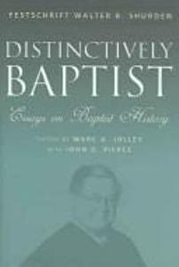 Distinctively Baptist Essays on Baptist History PDF