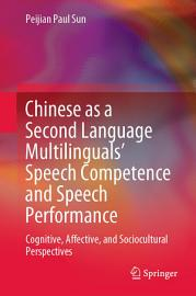 Chinese as a Second Language Multilinguals    Speech Competence and Speech Performance PDF