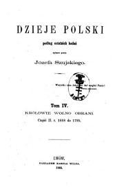 Dzieje Polski: podług ostatnich badań. IV, Tom 4,Część 2