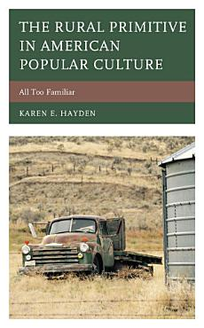 The Rural Primitive in American Popular Culture PDF