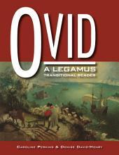 Ovid: A Legamus Transitional Reader: A Legamus Transitional Reader