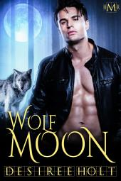 Wolf Moon (Hot Moon Rising #1): Hot Moon Rising