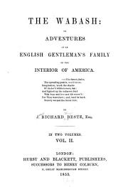 The Wabash: Or, Adventures of an English Gentleman's Family in the Interior of America ...