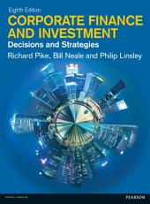 Corporate Finance and Investment: Decisions and Strategies, Edition 8