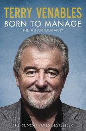 Born to Manage: The Autobiography