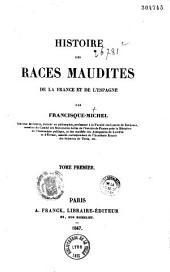 Histoire des races maudites de la France et de l'Espagne: Volume1