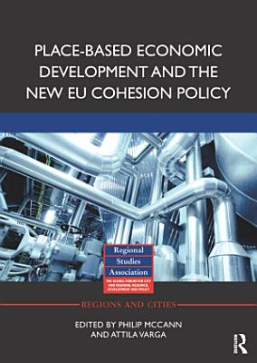 Place based Economic Development and the New EU Cohesion Policy