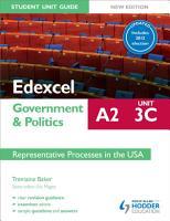 Edexcel A2 Government   Politics Student Unit Guide New Edition  Unit 3C Updated  Representative Processes in the USA PDF