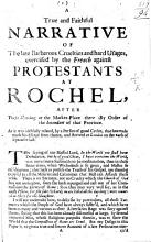 A true and faithful narrative of the late barbarous cruelties     exercised by the French against Protestants at Rochel     as it was     related  by a person of good credit  that has made his escape from thence  etc   Subscribed     A born French  but desirous to dy an English Protestant  P  L      PDF