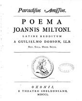 Paradisus amissus, poema Joannis Miltoni latine redditum a Guilielmo Dobson...