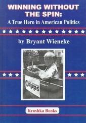Winning Without the Spin: A True Hero in American Politics