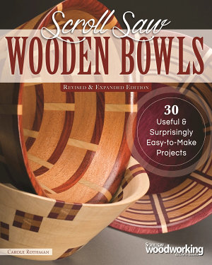 Scroll Saw Wooden Bowls  Revised   Expanded Edition
