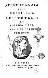 Aristotelous Peri poietikes. Aristotelis de poetica liber, graece et latine, cum notis