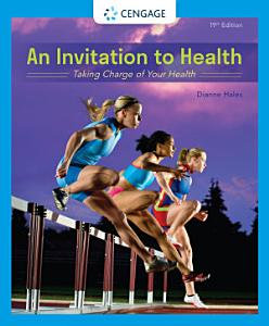 An Invitation to Health  Taking Charge of Your Health Book