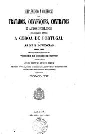 Collecção dos tratados, convenções, contratos e actos publicos celebrados entre ... Portugal e as mais potencias desde 1640, compilados por J. Ferreira Borges de Castro. Suppl., por J.F. Judice Biker