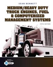 Medium/Heavy Duty Truck Engines, Fuel & Computerized Management Systems: Edition 5