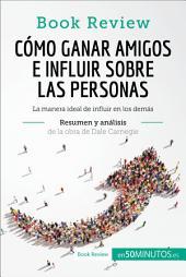 Cómo ganar amigos e influir sobre las personas de Dale Carnegie (Análisis de la obra): La manera ideal de influir en los demás