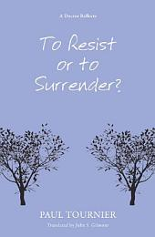 To Resist or to Surrender?