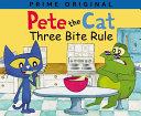 Pete the Cat  Three Bite Rule