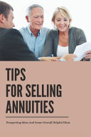 Tips For Selling Annuities