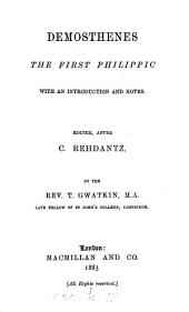 The first Philippic, ed., after C. Rehdantz, by T. Gwatkin