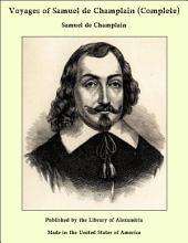 Voyages of Samuel de Champlain (Complete)