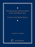 Technology Innovation Law and Practice: Cases and Materials