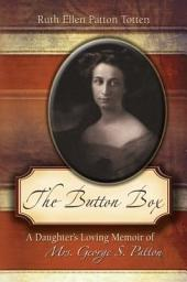 The Button Box: A Daughter's Loving Memoir of Mrs. George S. Patton