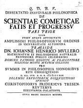 Disputatio inauguralis philosophica de scientiae cometicae fatis et progressu: Pars prior