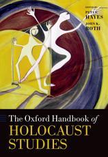 The Oxford Handbook of Holocaust Studies PDF