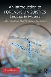 An Introduction to Forensic Linguistics: Language in Evidence, Edition 2