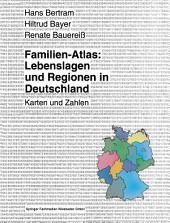 Familien-Atlas: Lebenslagen und Regionen in Deutschland: Karten und Zahlen
