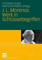 J  L  Morenos Werk in Schl  sselbegriffen PDF