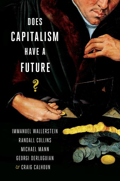 Download Does Capitalism Have a Future  Book