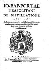 De distillatione libri IX