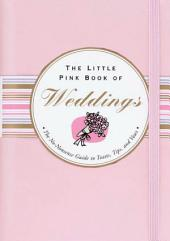 The Little Pink Book of Weddings: The No-Nonsense Guide to Toasts, Tips and Vows