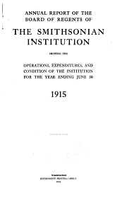Annual Report of the Board of Regents of the Smithsonian Institution: Volume 1915