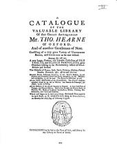 A catalogue of the valuable library of that great antiquarian Mr, Tho. Hearne