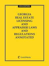 Georgia Real Estate Licensing and Appraiser Laws and Regulations Annotated, 2015 Edition